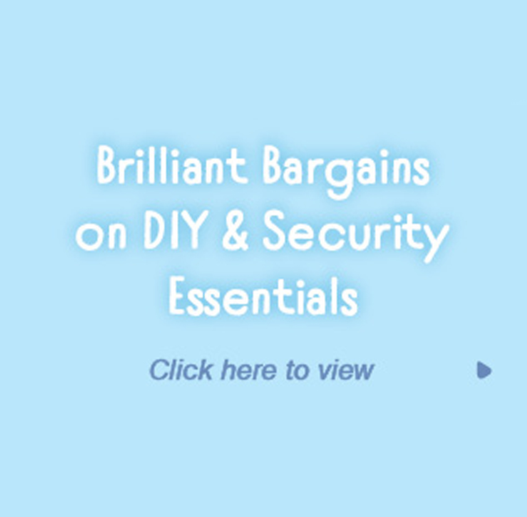 Brilliant Bargains on DIY & Security Essentials